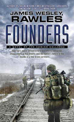 Founders: A Novel of the Coming Collapse - Rawles, James Wesley