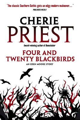 Four and Twenty Blackbirds: An Eden Moore Story - Priest, Cherie