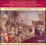 Four and Twenty Fiddlers: Music for the Restoration Court Band