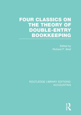 Four Classics on the Theory of Double-Entry Bookkeeping - Brief, Richard P. (Editor)