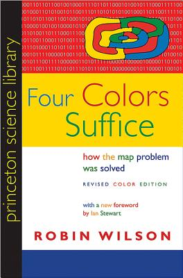Four Colors Suffice: How the Map Problem Was Solved - Wilson, Robin, Dr.