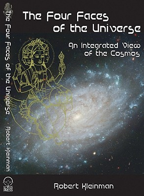 Four Faces of the Universe: An Integrated View of the Cosmos - Kleinman, Robert