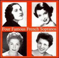 Four Famous French Sopranos - Janine Micheau (soprano); Lily Pons (soprano); Mado Robin (soprano); Ninon Vallin (soprano)