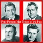 Four Famous Met Tenors of the Past