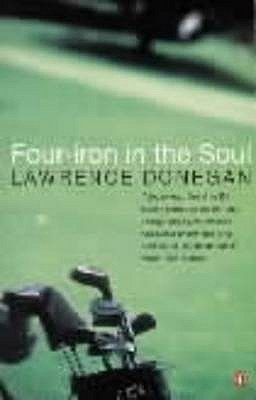 Four Iron in the Soul - Donegan, Lawrence