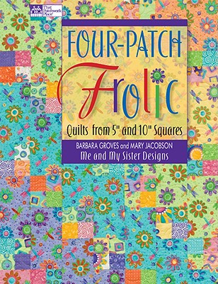 "Four-Patch Frolic: Quilts from 5"" and 10"" Squares - Groves, Barbara, and Jacobson, Mary"