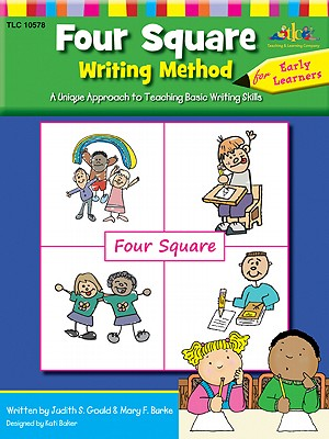 Four Square: Writing Method Early Learner a Unique Approach to Teaching Basic Writing Skills - Gould, Judy S, and Burke, Mary F, and Baker, Kati
