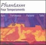 Four Temperaments: Byrd, Ferrabosco, Parsons, Tallis