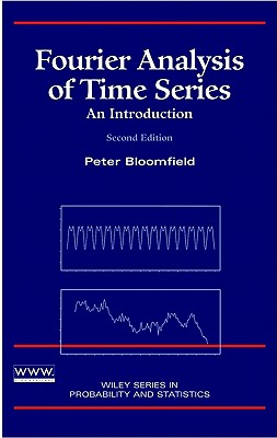 Fourier Analysis of Time Series: An Introduction - Bloomfield, Peter, and Bloomfield, John Ed