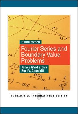 Fourier Series and Boundary Value Problems - Churchill, Ruel V., and Brown, James Ward
