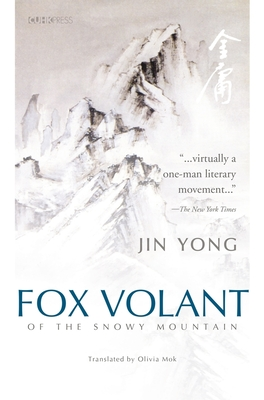 Fox Volant of the Snowy Mountain - Jin, Yong, and Mok, Olivia, Professor (Translated by)