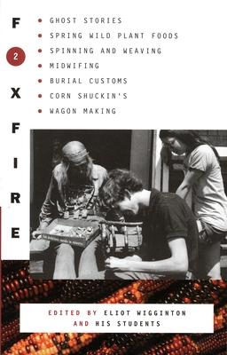 Foxfire 2 - Wigginton, Eliot (Editor)