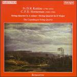 Fr.D.R. Kuhlau: String Quartet in A minor; C.F.E. Horneman: String Quartet in D major