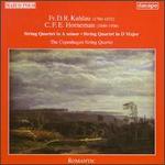 Fr.D.R. Kuhlau: String Quartet in A minor; C.F.E. Horneman: String Quartet in D major