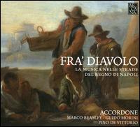 Fra' Diavolo: La Musica nelle Strade del Regno di Napoli - Accordone; Denise Mirra (bass gamba); Guisella Massa (tenor gamba); Luciana Elizondo (soprano gamba); Marco Beasley (vocals);...