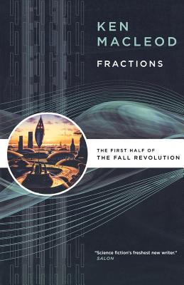 Fractions: The First Half of the Fall Revolution - MacLeod, Ken