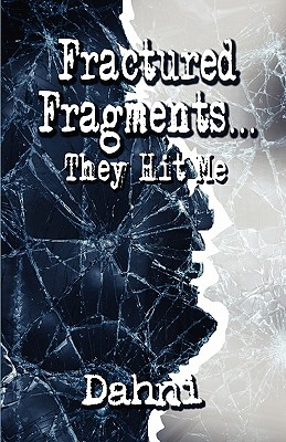 Fractured Fragments.: They Hit Me - Dahni