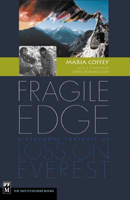 Fragile Edge: A Personal Portrait of Loss on Everest - Coffey, Maria