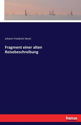 Fragment Einer Alten Reisebeschreibung - Herel, Johann Friedrich