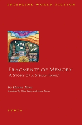 Fragments of Memory: A Story of a Syrian Family - Mina, Hanna, and Kenny, Olive (Translated by), and Kenny, Lorne (Translated by)
