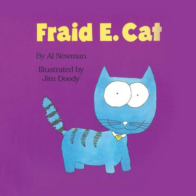 Fraid E. Cat - Newman, Al