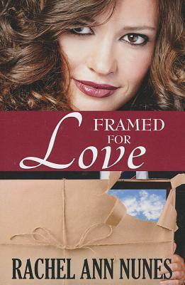 Framed for Love - Nunes, Rachel Ann