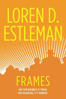 Frames - Estleman, Loren