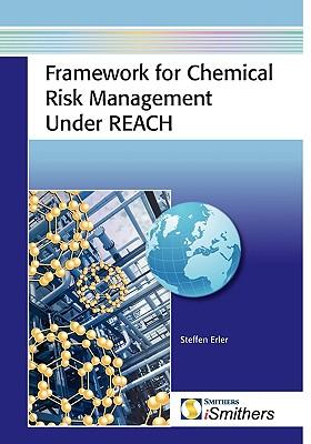 Framework for Chemical Risk Management Under Reach - Erler, Steffen