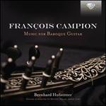 François Campion: Music for Baroque Guitar