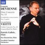 François Devienne: Flute Concerto No. 13; Symphonies concertantes Nos. 3 and 6; Giovanni Battista Viotti: Violin Conc