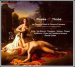 Fran�ois Rebel and Fran�ois Francoeur: Pirame et Thisb�