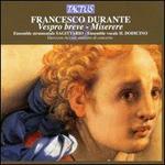 Francesco Durante: Vespro breve; Miserere - Davide Pozzi (organ); Gianpiero Mutinati (bass); Il Dodicino; Maria Luisa S�nchez Carbone (contralto);...