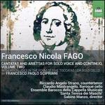 Francesco Nicolo Fago: Cantatas and Ariettas for solo voice and continuo, Vol. 2