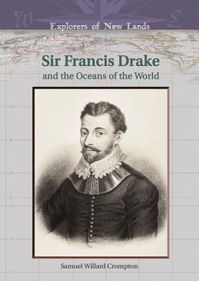 Francis Drake: And the Oceans of the World - Crompton, Samuel Willard