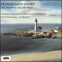 Francis Judd Cooke: The Warsaw Recordings - Bodgan Sliva (baritone); Dorota Radomska (soprano); Moyzes Quartet; Warsaw National Philharmonic Choir (choir, chorus);...