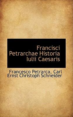 Francisci Petrarchae Historia Iulii Caesaris - Petrarca, Francesco, Professor