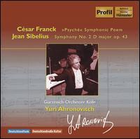 Franck: Psyché; Sibelius: Symphony No. 2 - Gürzenich Orchestra of Cologne; Yuri Ahronovitch (conductor)
