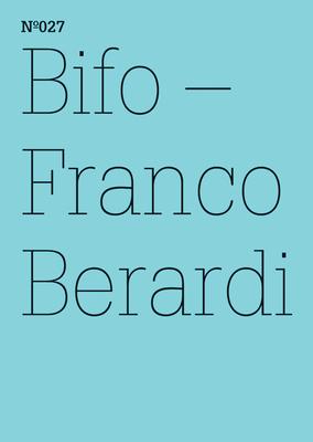 Franco Berardi: Ironic Ethics - Berardi, Franco