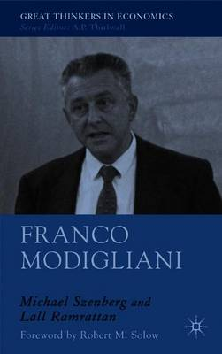 Franco Modigliani: A Mind That Never Rests - Szenberg, M