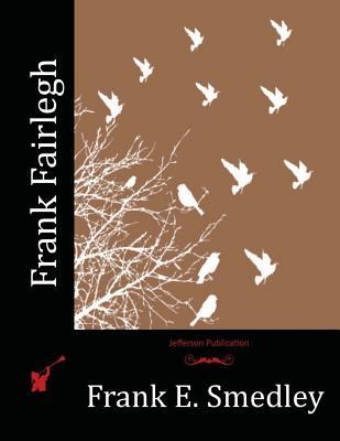 Frank Fairlegh - Smedley, Frank E