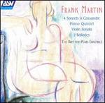 Frank Martin: 4 Sonnets ? Cassandre; Piano Quintet; Violin Sonata