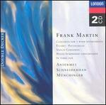 Frank Martin: Concerto for 7 Wind Instruments; Études; Passacagllia; Violin Concerto