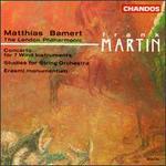 Frank Martin: Concerto for 7 Wind Instruments; Studies for String Orchestra; Erasmi momentum