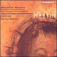 Frank Martin: In terra pax; The Four Elements - Della Jones (contralto); Judith Howarth (soprano); Martyn Hill (tenor); Roderick Williams (baritone); Stephen Roberts (bass);...