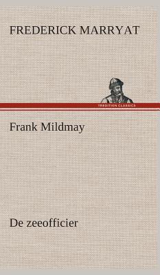 Frank Mildmay de Zeeofficier - Marryat, Frederick, Captain