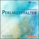 Frank Schwemmer: Perlmuttfalter - Contemporary Choral Music