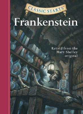 Frankenstein: Retold from the Mary Shelley Original - Shelley, Mary Wollstonecraft, and McFadden, Deanna, and Akib, Jamel