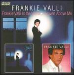 Frankie Valli...Is the Word/Heaven Above Me