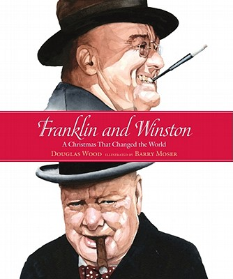 Franklin and Winston: A Christmas That Changed the World - Wood, Douglas