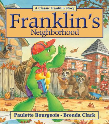 Franklin's Neighborhood - Bourgeois, Paulette